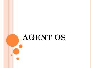 AGENT  OS