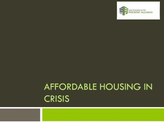 AFFORDABLE HOUSING IN CRISIS