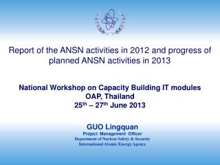 Report of the ANSN activities in 2012 and progress of planned ANSN activities in 2013