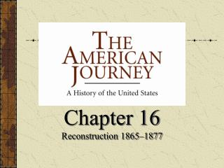 Chapter 16 Reconstruction 1865�1877
