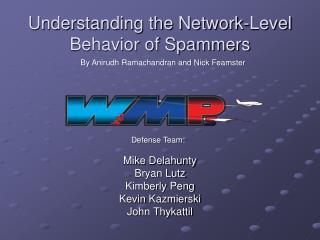 Understanding the Network-Level Behavior of Spammers