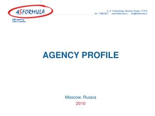 AGENCY PROFILE Moscow, Russia 2010