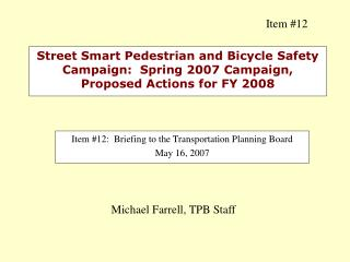 Item #12:  Briefing to the Transportation Planning Board  May 16, 2007