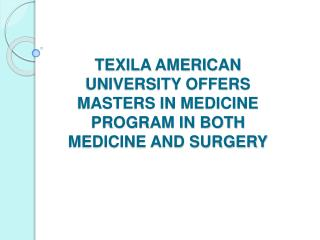 Texila American University Offers Masters In Medicine Progra
