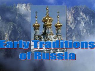 Early Traditions of Russia