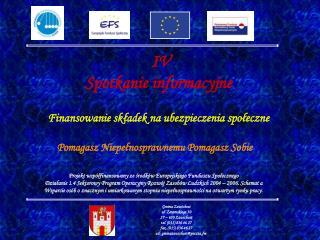 Gmina Zawichost ul. Żeromskiego 50 27 – 630 Zawichost tel. (015) 836 46 27 fax. (015) 836 46 27