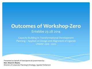 Outcomes of Workshop-Zero Entebbe 25-28 2014
