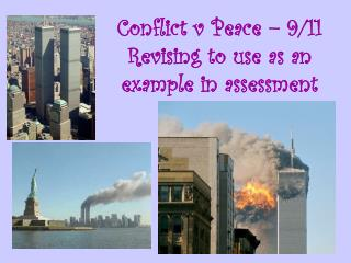 Conflict v Peace – 9/11 Revising to use as an example in assessment