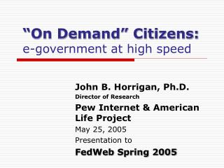 �On Demand� Citizens: e-government at high speed