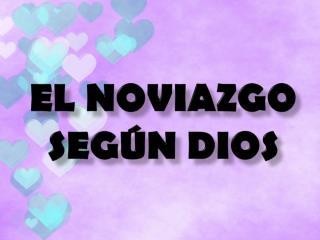 El noviazgo según Dios