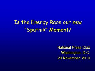 Is the Energy Race our new �Sputnik� Moment?