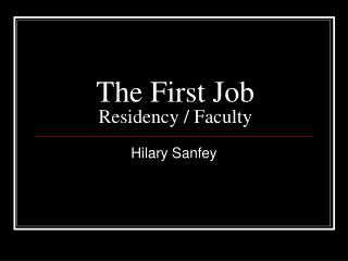 The First Job Residency / Faculty