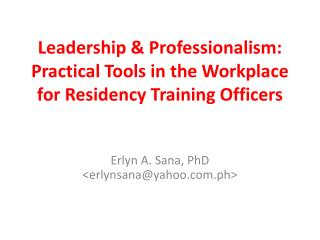 Leadership & Professionalism: Practical Tools in the Workplace for Residency Training Officers