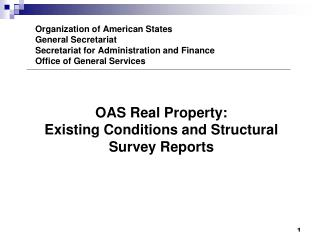 OAS Real Property: Existing Conditions and Structural Survey Reports