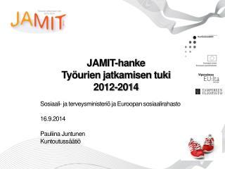 JAMIT-hanke Työurien jatkamisen tuki 2012-2014