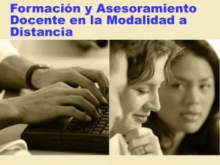 Formación y Asesoramiento Docente en la Modalidad a Distancia