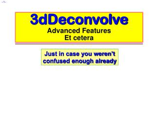 3dDeconvolve Advanced Features Et cetera
