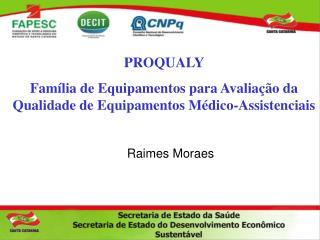 PROQUALY  Família de Equipamentos para Avaliação da Qualidade de Equipamentos Médico-Assistenciais