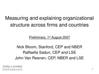 Nick Bloom, Stanford, CEP and NBER Raffaella Sadun, CEP and LSE John Van Reenen, CEP, NBER and LSE