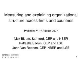 Nick Bloom, Stanford, CEP and NBER Raffaella Sadun, CEP and LSE John Van Reenen, CEP, NBER and LSE