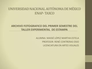 UNIVERSIDAD NACIONAL AUT�NOMA DE M�XICO ENAP- TAXCO