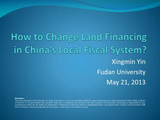 How to Change Land Financing  in China's Local Fiscal System?