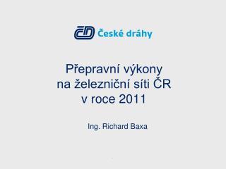 Přepravní výkony   na železniční síti ČR v roce  2011