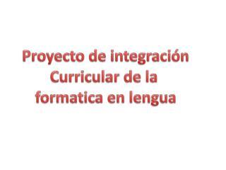 Proyecto de integración Curricular de la  formatica  en lengua