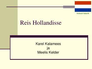 Reis Hollandisse