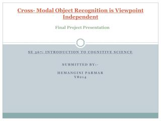 Cross- Modal Object Recognition is Viewpoint Independent