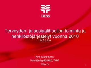 Terveyden- ja sosiaalihuollon toiminta ja henkilöstöjärjestelyt vuonna 2010 24.5.2010