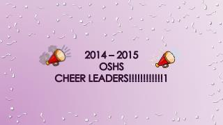 2014 – 2015 OSHS  Cheer Leaders!!!!!!!!!!!!1