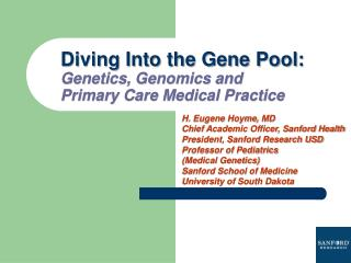 Diving Into the Gene Pool: Genetics, Genomics and  Primary Care Medical Practice