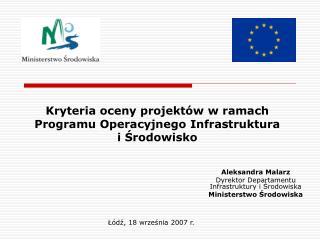 Kryteria oceny projektów w ramach Programu Operacyjnego Infrastruktura  i Środowisko
