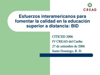 Esfuerzos interamericanos para fomentar la calidad en la educaci ón superior a distancia: BID