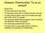 Chanson: Chanterelles  Tu as un animal