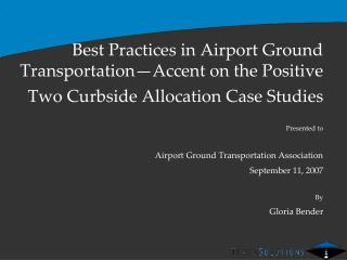 Best Practices in Airport Ground Transportation�Accent on the Positive