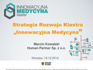 """Strategia Rozwoju Klastra  """"Innowacyjna Medycyna """""""
