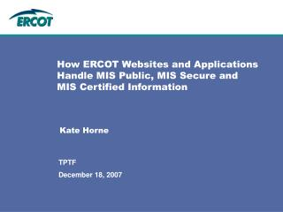 How ERCOT Websites and Applications Handle MIS Public, MIS Secure and  MIS Certified Information