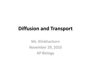 Diffusion and Transport