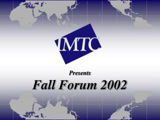 Presents Fall Forum 2002