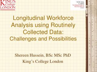 Longitudinal Workforce Analysis using Routinely Collected Data: Challenges and Possibilities
