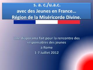 s . a. c./ u.a.c .  avec des Jeunes en France � R�gion de la Mis�ricorde Divine.