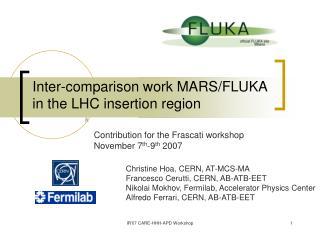 Inter-comparison work MARS/FLUKA in the LHC insertion region