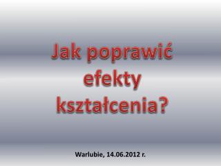 Warlubie, 14.06.2012 r.