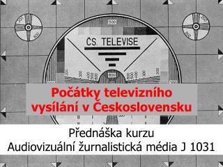 Počátky televizního vysílání v Československu