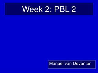 Week 2: PBL 2