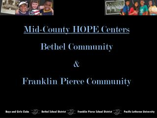 Mid-County HOPE Centers Bethel Community  &  Franklin Pierce Community
