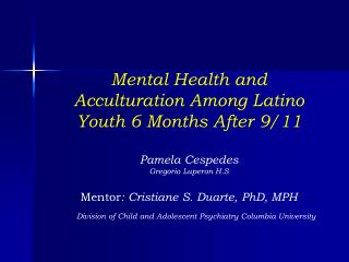 Mental Health and Acculturation Among Latino  Youth 6 Months After 9/11 Pamela Cespedes