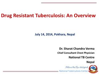 Drug Resistant Tuberculosis: An Overview